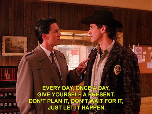 Your daily affirmation from Agent Cooper.