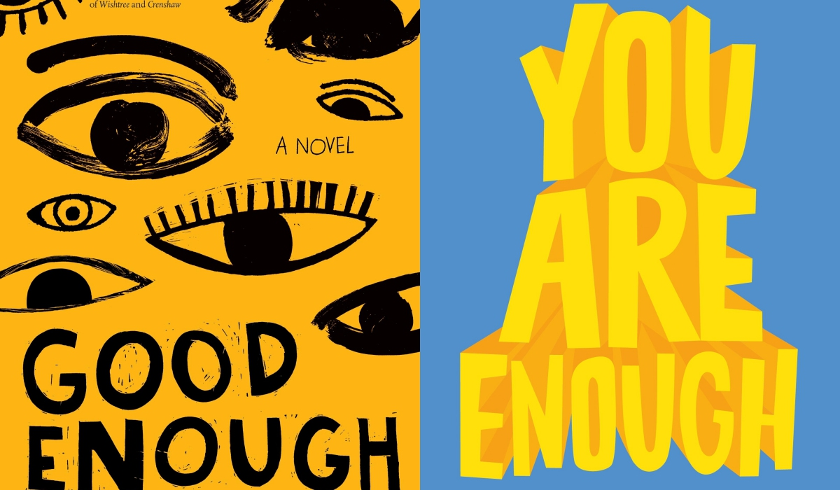 Good Enough::You Are Enough both by Jen Petro-Roy. One is a yellow color with creep eyes and the second is a blue background with yellow letters
