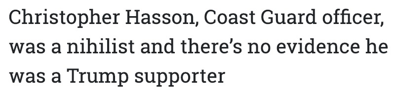 """Headline reading """"Christopher Hasson, Coast Guard officer, was a nihilist and there's no evidence he was a Trump supporter"""""""