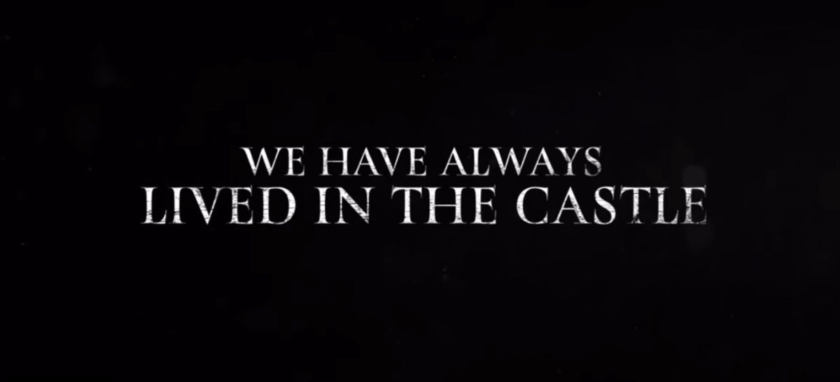 Title card for We Have Always Lived In The Castle