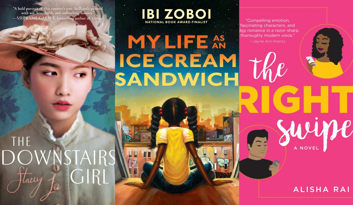 My Life as an Ice Cream Sandwich by Ibi Zoboi (Dutton Books for Young Readers) The Downstairs Girl by Stacey Lee (G.P. Putnam's Sons Books for Young Readers) The Right Swipe: A Novel by Alisha Rai (Avon)