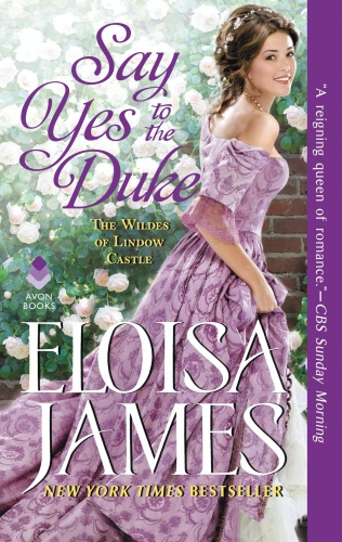 Say Yes to the Duke: The Wildes of Lindow Castle by Eloisa James
