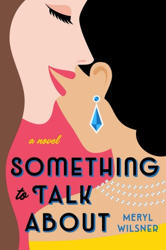 Something to Talk About by Meryl Wilsner