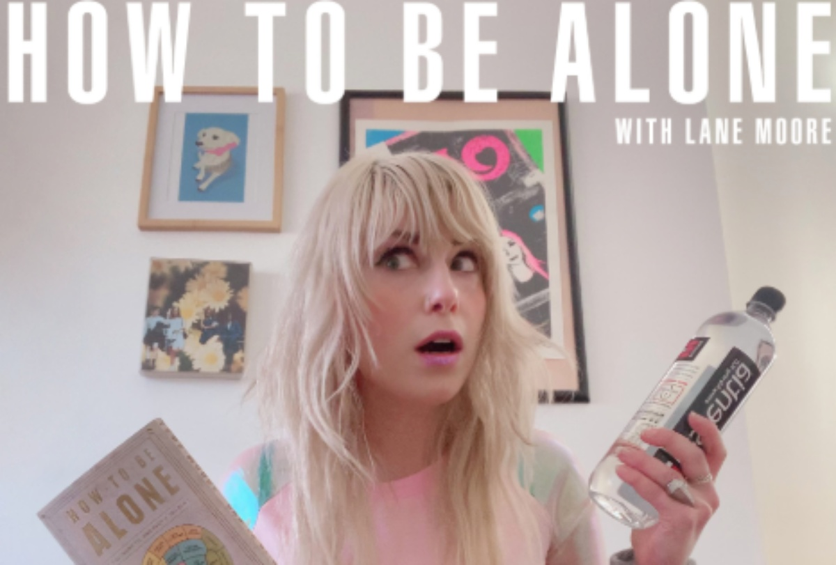 """Lane Moore the host of """"How to Be Alone"""""""