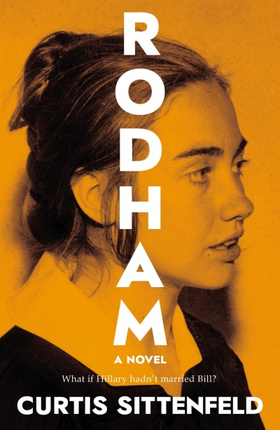 Rodham (Hardcover) A Novel By Curtis Sittenfeld Random House, 9780399590917, 432pp. Publication Date: May 19, 2020