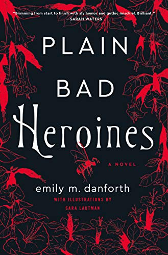 Book Cover for Plain Bad Heroines by Emily Danforth