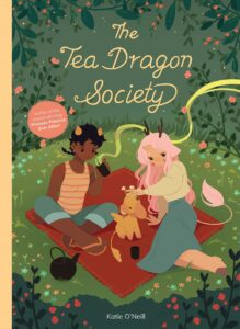 Book cover for The Tea Dragon Society by Katie O'Neill