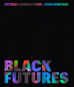 Book cover for Black Futures by Kimberley Drew and Jenna Wortham
