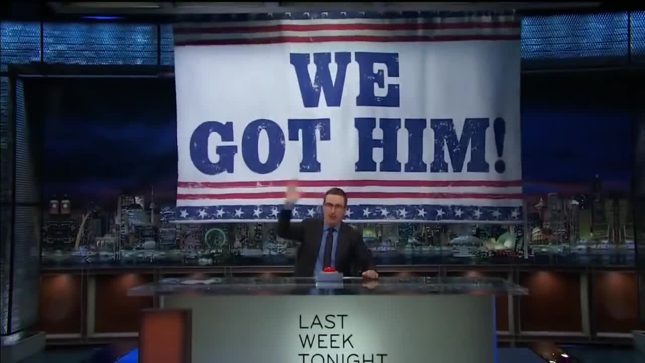 """John Oliver hits the """"We Got Him"""" button on Last Week Tonight."""