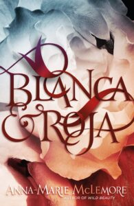 Book cover for Blanca & Roja by Anna-Marie McLemore