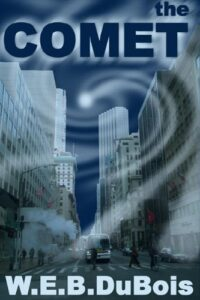 Book cover for The Comet by W.E.B. Dubois