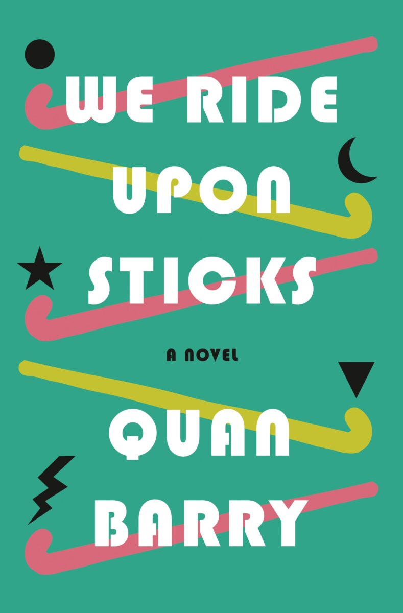 Book cover for We Ride Upon Sticks by Quan Barry